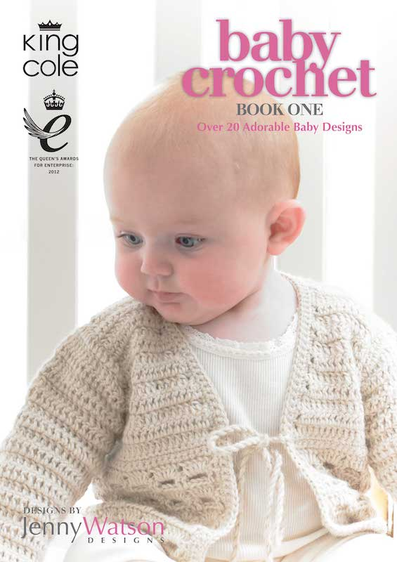 King Cole Baby Crochet Book One by Jenny Watson