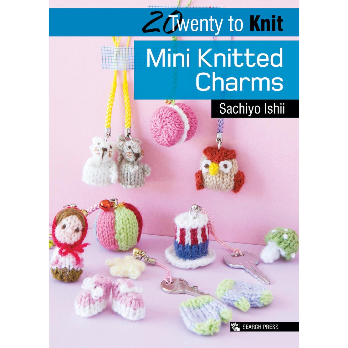 20 To Make - Mini Knitted Charms